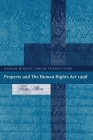 Property and The Human Rights Act 1998 (Human Rights Law in Perspective #7) Cover Image
