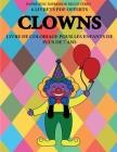 Livre de coloriage pour les enfants de plus de 7 ans (Clowns): Ce livre dispose de 40 pages à colorier sans stress pour réduire la frustration et pour Cover Image