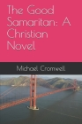 The Good Samaritan: A Christian Novel Cover Image