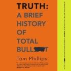 Truth Lib/E: A Brief History of Total Bullsh*t Cover Image