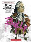 King George III (Wicked History) (Library Edition) (A Wicked History) Cover Image