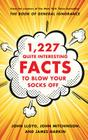 1,227 Quite Interesting Facts to Blow Your Socks Off Cover Image