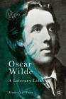 Oscar Wilde: A Literary Life (Literary Lives) Cover Image
