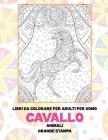 Libri da colorare per adulti per uomo - Grande stampa - Animali - Cavallo Cover Image