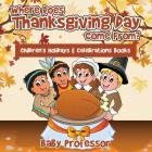 Where Does Thanksgiving Day Come From? - Children's Holidays & Celebrations Books Cover Image