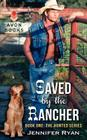 Saved by the Rancher: Book One: The Hunted Series Cover Image