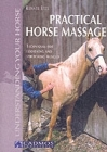 Practical Horse Massage: Techniques for Loosening and Stretching Muscles (Understanding Your Horse) Cover Image