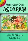 Make Your Own Aquarium with 29 Stickers (Dover Little Activity Books) Cover Image