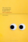 The Comic Turn in Contemporary English Fiction: Who's Laughing Now? Cover Image