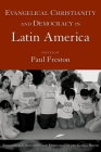 Evangelical Christianity and Democracy in Latin America (Evangelical Christianity and Democracy in the Global South) Cover Image