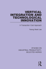 Vertical Integration and Technological Innovation: A Transaction Cost Approach Cover Image
