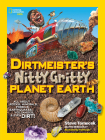 Dirtmeister's Nitty Gritty Planet Earth: All About Rocks, Minerals, Fossils, Earthquakes, Volcanoes, & Even Dirt! Cover Image