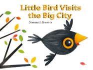 Little Bird Visits the Big City Cover Image