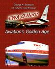 TWA O'Hare Aviation's Golden Age Cover Image