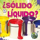 Sólido O Líquido?: Solid or Liquid? (My Science Library) Cover Image