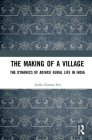 The Making of a Village: The Dynamics of Adivasi Rural Life in India Cover Image