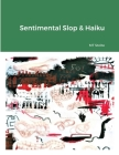 Sentimental Slop & Haiku Cover Image