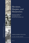 Heroines, Harpies, and Housewives: Imaging Women of Consequence in the Dutch Golden Age (Brill's Studies in Intellectual History / Brill's Studies on #312) Cover Image