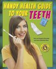 Handy Health Guide to Your Teeth (Handy Health Guides) Cover Image