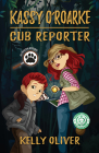 Kassy O'Roarke, Cub Reporter: Pet Detective Mysteries Book One Cover Image