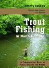 Trout Fishing in North Georgia: A Comprehensive Guide to Public Streams and Rivers Cover Image