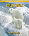 Polar bear: Amazing Pictures and Facts Cover Image