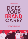 Does Your Brand Care: Building a Better World. the C A R E-Principles Cover Image