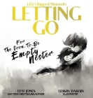 Letting Go: For The Soon To Be Empty Nester Cover Image