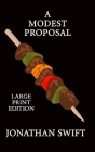 A Modest Proposal: Large Print Edition Cover Image