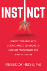 Instinct: Rewire Your Brain with Science-Backed Solutions to Increase Productivity and Achieve Success Cover Image