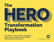The HERO Transformation Playbook: The step-by-step guide for delivering large-scale change Cover Image