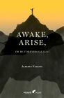Awake, Arise, Or Be Forever Fallen!: Fall, Awakening, and Rise of a Young Anorexic Male Cover Image