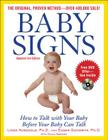 Baby Signs: How to Talk with Your Baby Before Your Baby Can Talk, Third Edition Cover Image