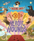 Daring Dogs: 30 True Tales of Heroic Hounds Cover Image