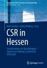 Csr in Hessen: Transformation Zur Nachhaltigkeit - Impulse Aus Bildung, Gesellschaft, Wirtschaft (Management-Reihe Corporate Social Responsibility) Cover Image