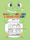 Color by Number & Word For Kids Ages 4-8: Coloring Activity Book, Children Coloring Book with 50 Unique Illustration, Unlimited Fun, Best Gift For Kid Cover Image