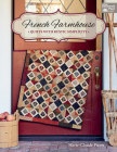 French Farmhouse: Quilts with Rustic Simplicity Cover Image