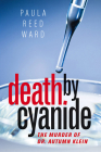 Death by Cyanide: The Murder of Dr. Autumn Klein  Cover Image