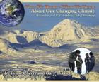 How We Know What We Know About Our Changing Climate: Scientists and Kids Explore Global Warming Cover Image