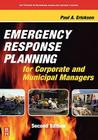 Emergency Response Planning for Corporate and Municipal Managers (Butterworth-Heinemann Homeland Security) Cover Image