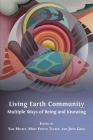 Living Earth Community: Multiple Ways of Being and Knowing Cover Image