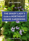 The Shady Lady's Guide to Northeast Shade Gardening Cover Image