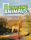 Tracking Animals (Real World Math) (Library Edition) Cover Image