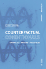 Counterfactual Conditionals: Orthodoxy and Its Challenges Cover Image