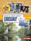 What's Great about Louisiana? (Our Great States) Cover Image