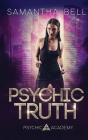 Psychic Truth: An Urban Fantasy Academy Romance (Psychic Academy #3) Cover Image