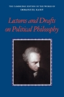 Kant: Lectures and Drafts on Political Philosophy (Cambridge Edition of the Works of Immanuel Kant) Cover Image