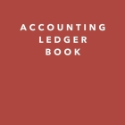 Accounting Ledger Book: Simple Accounting Ledger for Bookkeeping, Tracking Finances And Transactions 2021 Large Cover Image