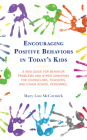 Encouraging Positive Behaviors in Today's Kids: A New Guide for Behavior Problems and Other Concerns for Counselors, Teachers, and Other School Person Cover Image
