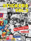 Stickers Vol. 2: From Punk Rock to Contemporary Art. (aka More Stuck-Up Crap) Cover Image